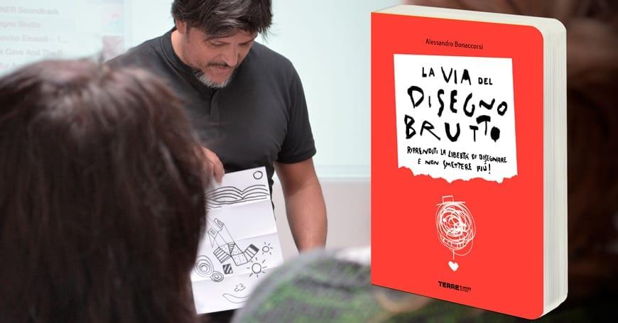 """Alessandro Bonaccorsi racconta """"La via del disegno brutto"""""""