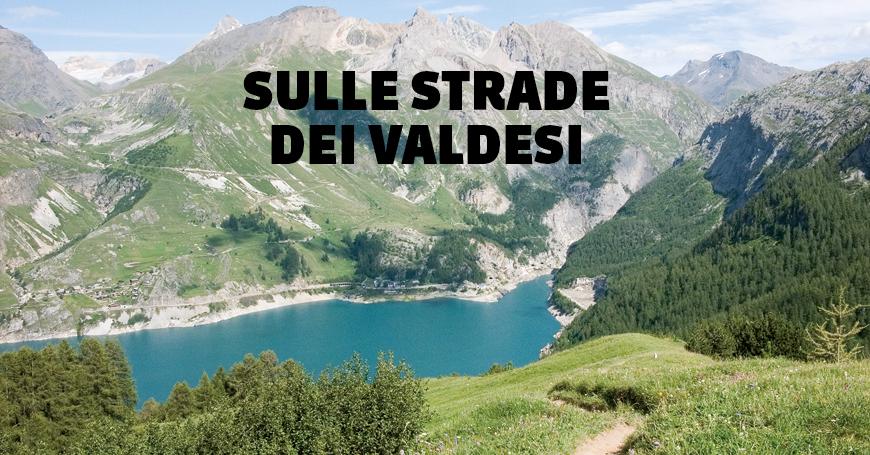 Sulle strade dei Valdesi: tutto quello che c'è da sapere