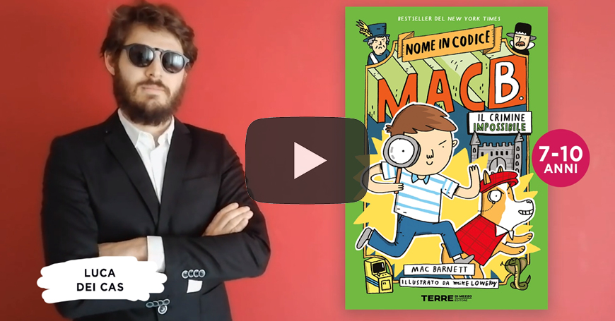 """Luca presenta """"Nome in codice MacB. Missione impossibile"""""""