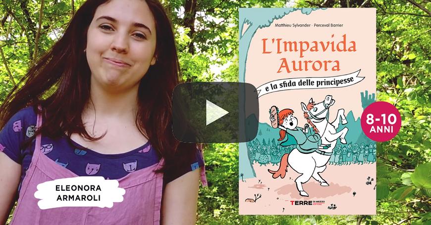 """Eleonora presenta """"L'Impavida Aurora e la sfida delle principesse"""""""