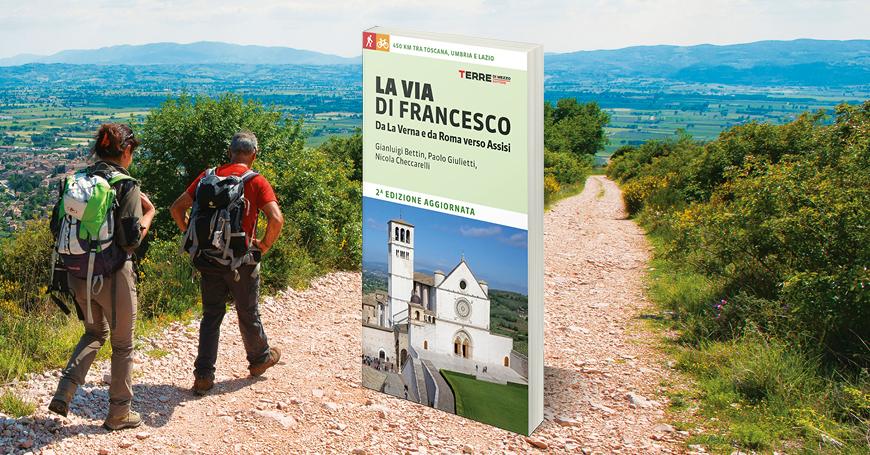 La Via di Francesco: tutto quello che c'è da sapere