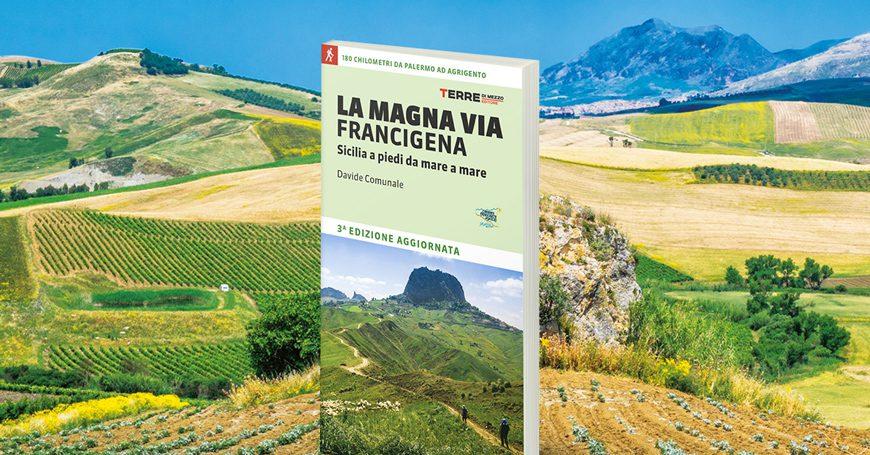 La Magna Via Francigena: tutto quello che c'è da sapere